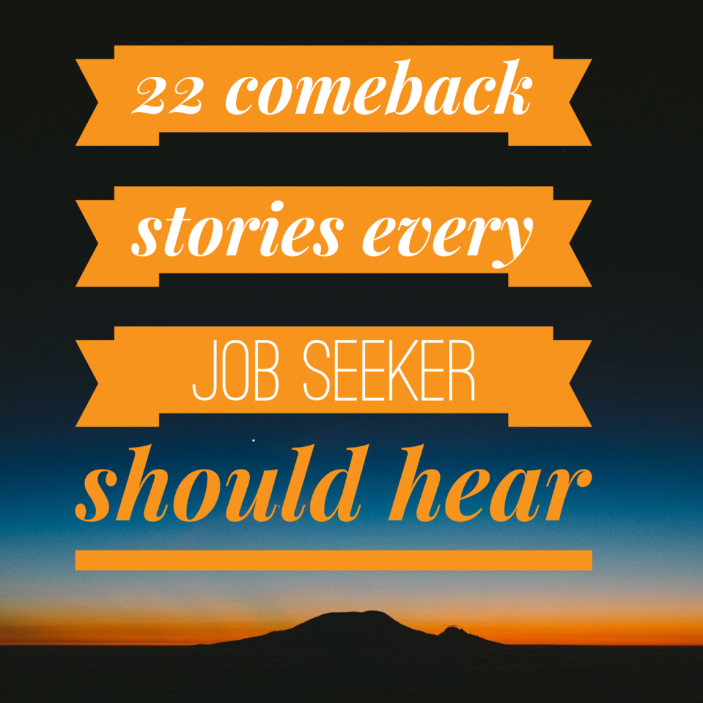 Escape from Unemploymentville - 22 Comeback Stories Every Job Seeker Should Hear
